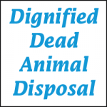 DIGNIFIED DEAD ANIMAL DISPOSAL
