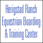 HERIGSTAD RANCH EQUESTRIAN BOARDING & TRAINING CENTER