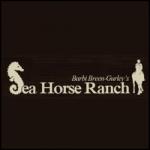 SEA HORSE RANCH / BARBI BREEN-GURLEY