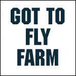 GOT TO FLY FARM