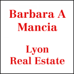 MANCIA, BARBARA A / LYON REAL ESTATE