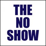 THE NO SHOW™