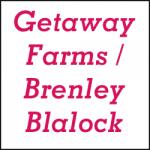 GETAWAY FARMS / BRENLEY BLALOCK